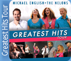 Greatest Hits Tour ( Michael English + The Nelons )