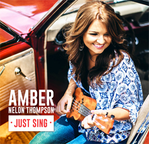 Amber Nelon Thompson Just Sing Cd Cover
