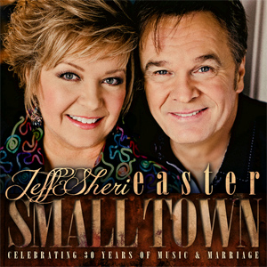 Jeff And Sheri Easter Small Town cd cover